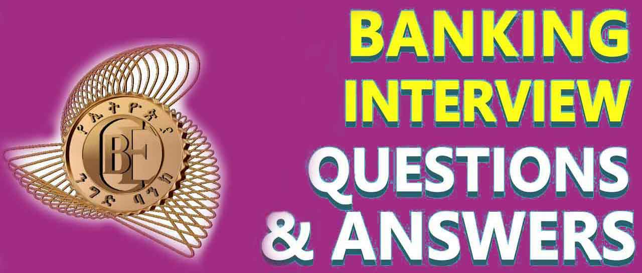 Banking Interview Questions & Answers   Ethiopian Reporter Jobs   Ethiojobs